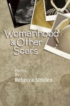 Book Cover: Womanhood & Other Scars by Rebecca Smolen