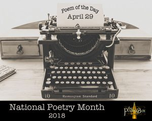 National Poetry Month, 2018 - Poem of the Day at The Poetry Box