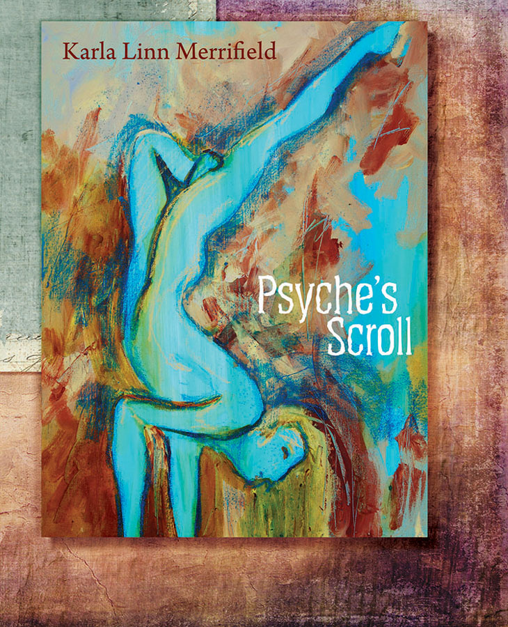 Front Book Cover Psyche's Scroll by Karla Linn Merrifield, The Poetry Box Select