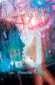 Cover-An Eyeful Hennepin of Neon by Rheanna Haaland