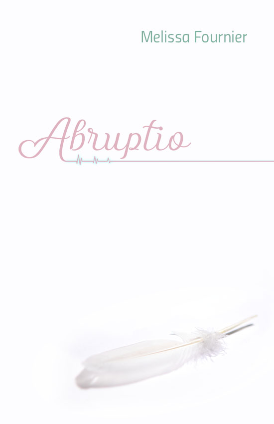 Book Cover (front) Abruptio by Melissa Fournier