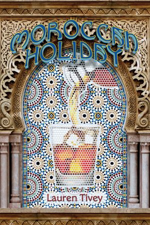 "Front Book Cover, ""Moroccan Holiday"" poetry by Lauren Tivey"