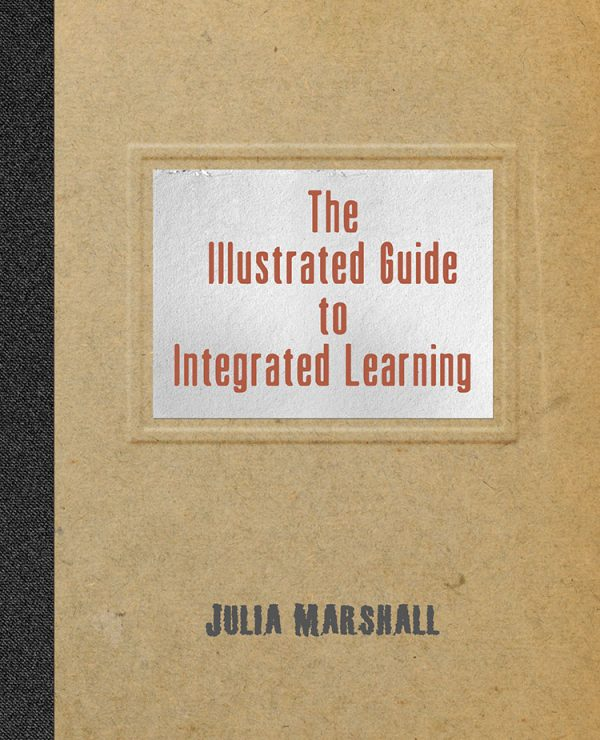 Front Cover of The Illustrated Guide to Integrated Learning