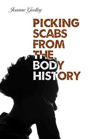 Front Cover of Picking Scabs from the Body History