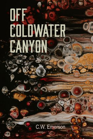 Book Cover (front) of Off Coldwater Canyon by CW Emerson (The Poetry Box, 2020)