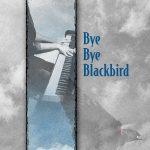 Front Cover of Bye Bye Blackbird, designed by Robert R. Sanders