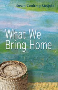 Front Book Cover fo What We Bring Home