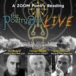 The Poetry Box LIVE graphic for August 2021 show (created by Robert R. Sanders)